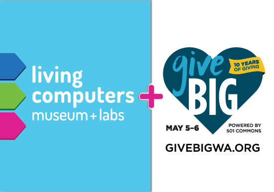 Living Computers participating in GiveBIG with fundraiser kicking off May 5